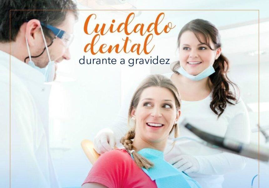 Cuidado dental durante a gravidez